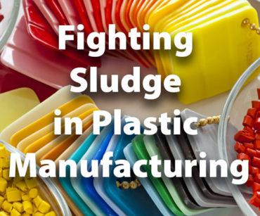 TACKLING SLUDGE AND VARNISH IN PLASTICS MANUFACTURING