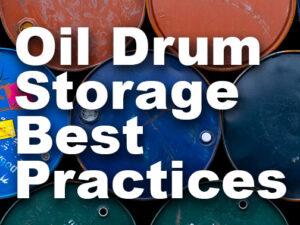 Oil Drum Storage: Best Practices