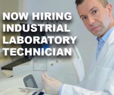 Now hiring Industrial Laboratory Technician