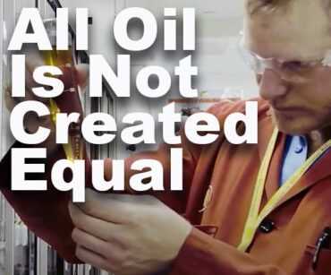 ALL OILS ARE NOT CREATED EQUAL